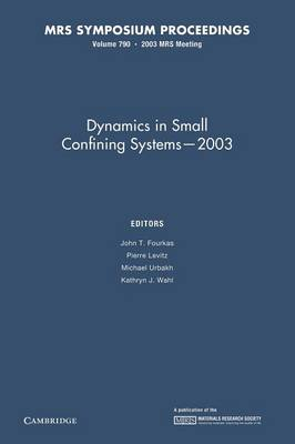 Dynamics in Small Confining Systems - 2003: Volume 790 - MRS Proceedings (Paperback)