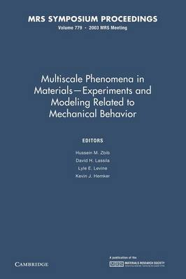 Multiscale Phenomena in Materials - Experiments and Modeling Related to Mechanical Behavior: Volume 779 - MRS Proceedings (Paperback)