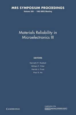 MRS Proceedings Materials Reliability in Microelectronics III: Volume 309 (Paperback)