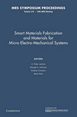 Smart Materials Fabrication and Materials for Micro-Electro-Mechanical Systems: Volume 276 - MRS Proceedings (Paperback)