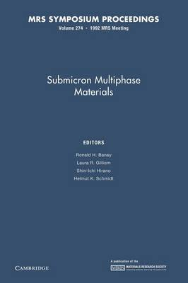 Submicron Multiphase Materials: Volume 274 - MRS Proceedings (Paperback)