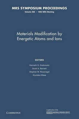 Materials Modification by Energetic Atoms and Ions: Volume 268 - MRS Proceedings (Paperback)