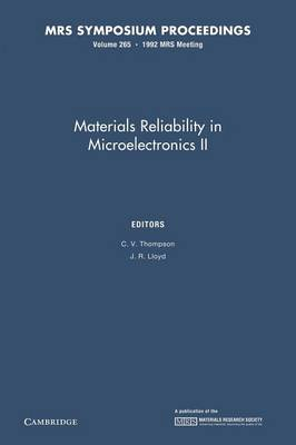 Materials Reliability in Microelectronics II: Volume 265 - MRS Proceedings (Paperback)