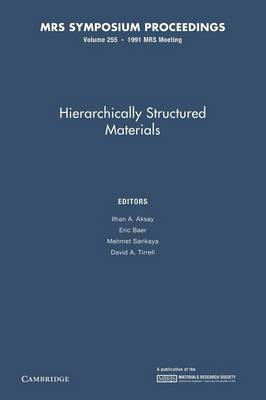 Hierachically Structured Materials: Volume 255 - MRS Proceedings (Paperback)