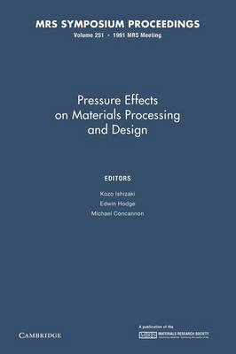 Pressure Effects on Materials Processing and Design: Volume 251 - MRS Proceedings (Paperback)