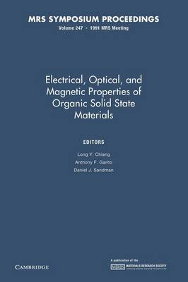 Electrical, Optical, and Magnetic Properties of Organic Solid State Materials: Volume 247 - MRS Proceedings (Paperback)