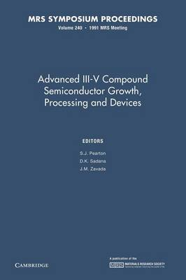 Advanced III-V Compound Semiconductor Growth, Processing and Devices: Volume 240 - MRS Proceedings (Paperback)