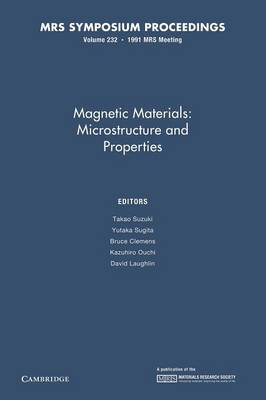 Magnetic Materials: Volume 232: Microstructure and Properties - MRS Proceedings (Paperback)