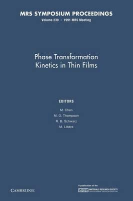 Phase Transformation Kinetics in Thin Films: Volume 230 - MRS Proceedings (Paperback)