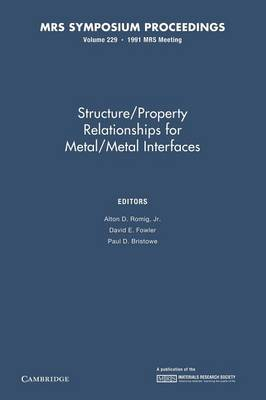 Structure/property Relationships for Metal/Metal Interfaces: Volume 229 - MRS Proceedings (Paperback)