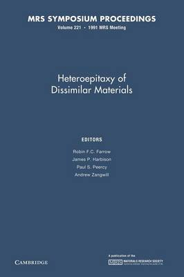 Heteroepitaxy of Dissimilar Materials: Volume 221 - MRS Proceedings (Paperback)