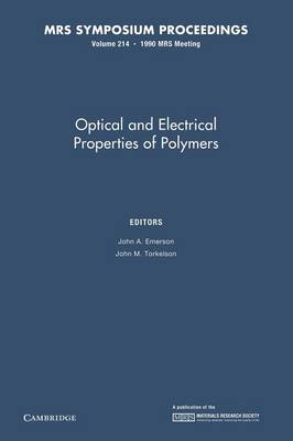 Optical and Electrical Properties of Polymers: Volume 214 - MRS Proceedings (Paperback)