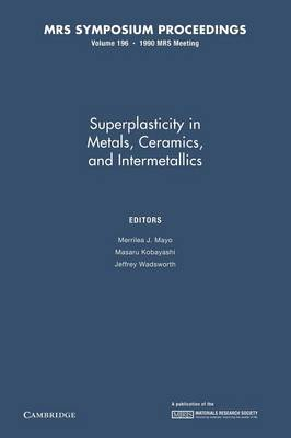 Superplasticity in Metals, Ceramics, and Intermetallics: Volume 196 - MRS Proceedings (Paperback)
