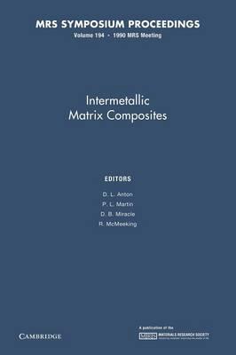 Intermetallic Matrix Composites: Volume 194 - MRS Proceedings (Paperback)