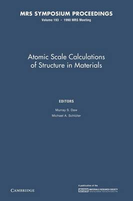 Atomic Scale Calculations of Structure in Materials: Volume 193 - MRS Proceedings (Paperback)