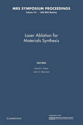 Laser Ablation for Materials Synthesis: Volume 191 - MRS Proceedings (Paperback)