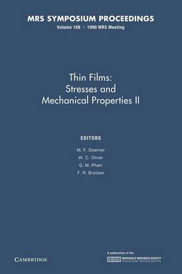 Thin Films: Volume 188: Stresses and Mechanical Properties II - MRS Proceedings (Paperback)