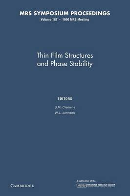 Thin Film Structures and Phase Stability: Volume 187 - MRS Proceedings (Paperback)