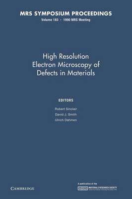 High Resolution Electron Microscopy of Defects in Materials: Volume 183 - MRS Proceedings (Paperback)