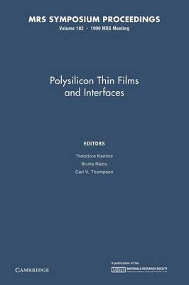 Polysilicon Thin Films and Interfaces: Volume 182 - MRS Proceedings (Paperback)