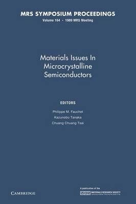 Materials Issues in Microcrystalline Semiconductors: Volume 164 - MRS Proceedings (Paperback)