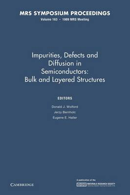 Impurities, Defects and Diffusion in Semiconductors: Bulk and Layered Structures: Volume 163 - MRS Proceedings (Paperback)