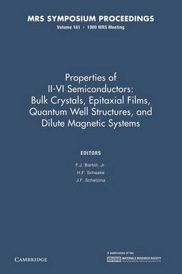 Properties of II-VI Semiconductors: Volume 161: Bulk Crystals, Epitaxial Films, Quantum Well Structures, and Dilute Magnetic Systems - MRS Proceedings (Paperback)