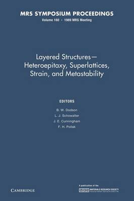 Layered Structures - Heteroepitaxy, Superlattices, Strain, and Metastability: Volume 160 - MRS Proceedings (Paperback)