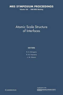 Atomic Scale Structure of Interfaces: Volume 159 - MRS Proceedings (Paperback)