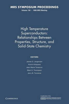 High Temperature Superconductors: Volume 156: Relationships Between Properties, Structure, and Solid State Chemistry - MRS Proceedings (Paperback)