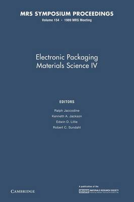 Electronic Packaging Materials Science IV: Volume 154 - MRS Proceedings (Paperback)