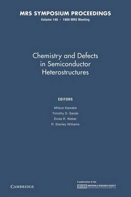 Chemistry and Defects in Semiconductor Heterostructures: Volume 148 - MRS Proceedings (Paperback)