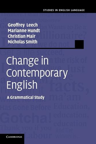 Change in Contemporary English: A Grammatical Study - Studies in English Language (Paperback)