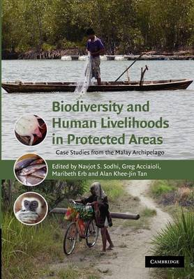 Biodiversity and Human Livelihoods in Protected Areas: Case Studies from the Malay Archipelago (Paperback)