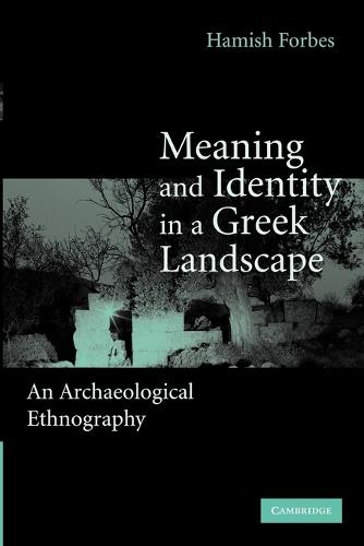 Meaning and Identity in a Greek Landscape: An Archaeological Ethnography (Paperback)