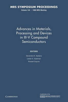 Advances in Materials, Processing and Devices in III-V Compound Semiconductors: Volume 144 - MRS Proceedings (Paperback)