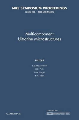 Multicomponent Ultrafine Microstructures: Volume 132 - MRS Proceedings (Paperback)