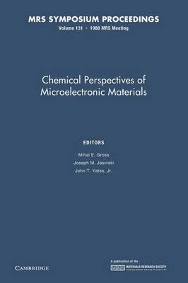 Chemical Perspectives of Microelectronic Materials: Volume 131 - MRS Proceedings (Paperback)