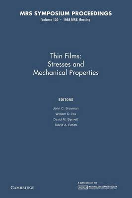 Thin Films: Volume 130: Stresses and Mechanical Properties I - MRS Proceedings (Paperback)