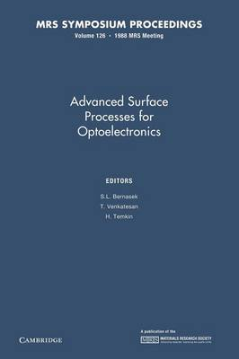Advanced Surface Processes for Optoelectronics: Volume 126 - MRS Proceedings (Paperback)