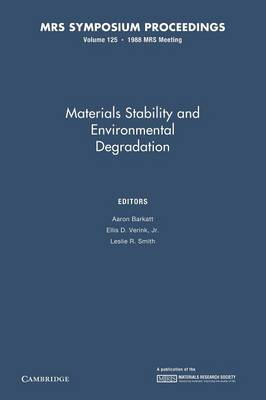 Materials Stability and Environmental Degradation: Volume 125 - MRS Proceedings (Paperback)