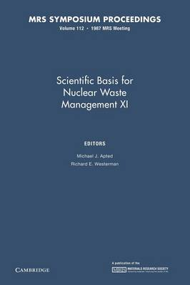 Scientific Basis for Nuclear Waste Management XI: Volume 112 - MRS Proceedings (Paperback)