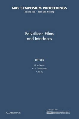 Polysilicon Films and Interfaces: Volume 106 - MRS Proceedings (Paperback)