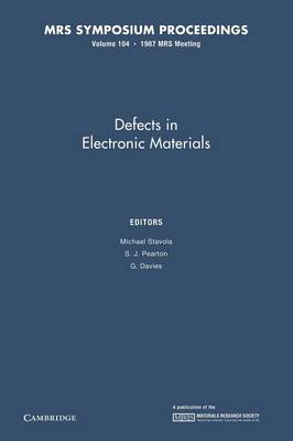 Defects in Electronic Materials: Volume 104 - MRS Proceedings (Paperback)