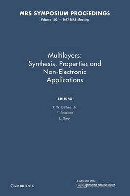 Multilayers: Volume 103: Synthesis, Properties and Nonelectronic Applications - MRS Proceedings (Paperback)