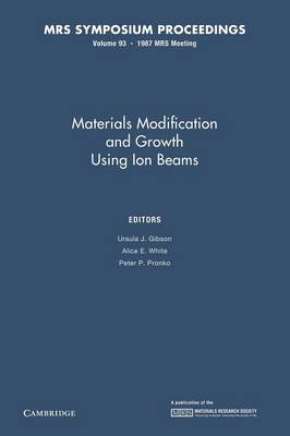 Materials Modification and Growth Using Ion Beams: Volume 93 - MRS Proceedings (Paperback)