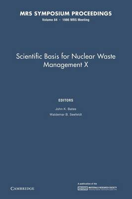 Scientific Basis for Nuclear Waste Management X: Volume 84 - MRS Proceedings (Paperback)