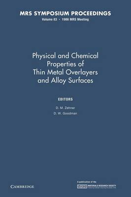 Physical and Chemical Properties of Thin Metal Overlayers and Alloy Surfaces: Volume 83 - MRS Proceedings (Paperback)