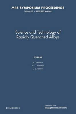 Science and Technology of Rapidly Quenched Alloys: Volume 80 - MRS Proceedings (Paperback)