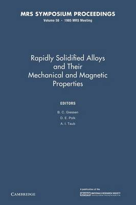Rapidly Solidified Alloys and Their Mechanical and Magnetic Properties: Volume 58 - MRS Proceedings (Paperback)